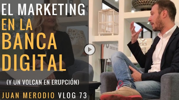 El Marketing en la Banca Digital (y un volcán en erupción)