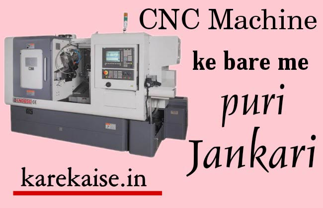 CNC Machine ki puri jankari hindi me