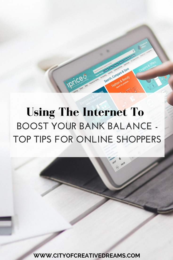 Using The Internet To Boost Your Bank Balance - Top Tips For Online Shoppers | City of Creative Dreams