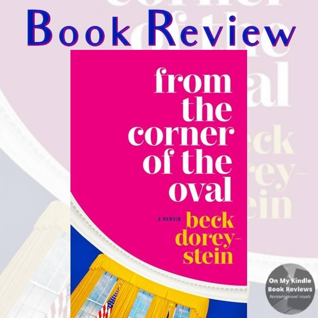 FROM THE CORNER OF THE OVAL by Beck Dorey-Stein, front cover image for social media