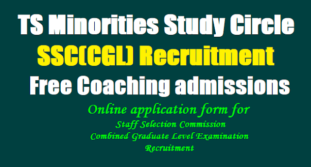 TS Minorities Study Circle SSC(CGL) Free coaching admissions, Online application form for Staff Selection Commission Combined Graduate Level Examination Recruitment
