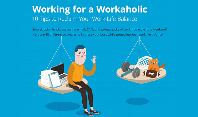 Working for a Workaholic: 10 Tips to Reclaim Your Work-Life Balance