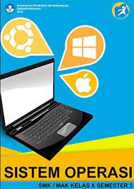 Download Buku Sekolah Elektronik Materi Pelajaran Sistem Operasi Semester II Untuk Siswa dan Guru SMK Kelas 10 (X) Kurikulum 2013 Revisi Terbaru 2017 - Cerpen45