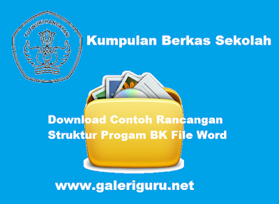 Download Contoh Rancangan Struktur Progam BK File Word - Galeri Guru