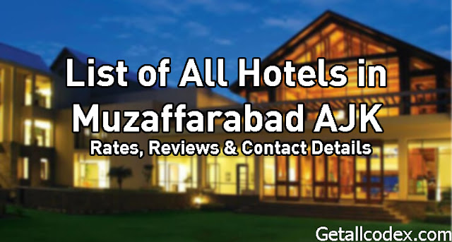 List of All Hotels in Muzaffarabad AJK: Rates, Reviews and Contact Detail