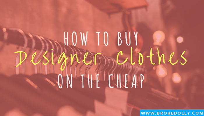 How to Buy Designer Clothes on the Cheap