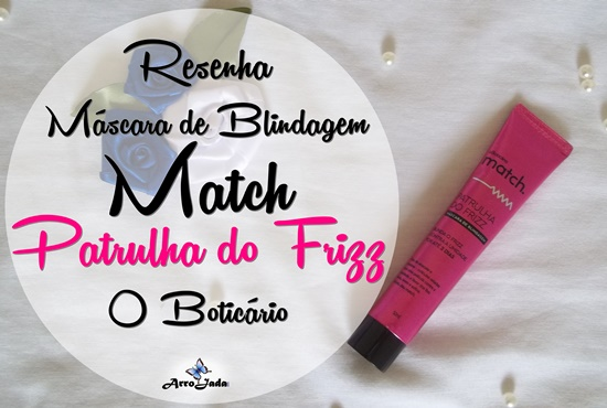 Resenha Match Patrulha do Frizz - O Boticário