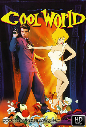 Cool World El Mundo De Holli [1080p] [Latino-Ingles] [MEGA]