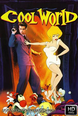 Cool World El Mundo De Holli [1080p] [Latino-Ingles] [MEGA]