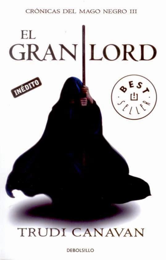 (Serie Kyralia) Crónicas Del Mago Negro III: El Gran Lord, de Trudi Canavan