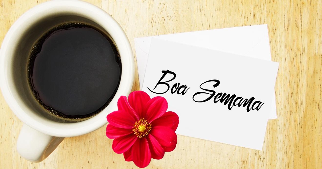 Desejo Uma Semana Abençoada A Todos: Boa Semana, Que Seja Feliz!