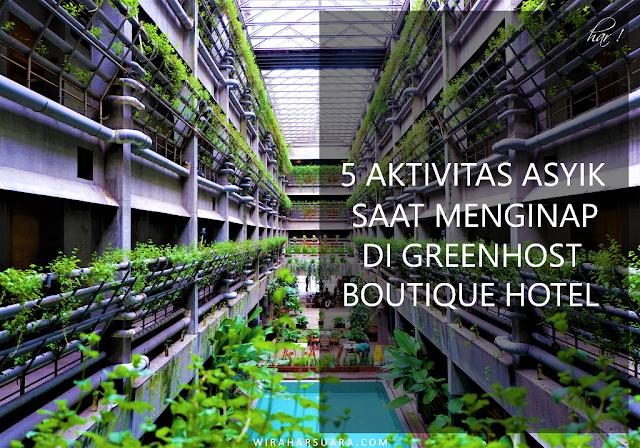 5 AKTIVITAS ASYIK SAAT MENGINAP DI GREENHOST BOUTIQUE HOTEL