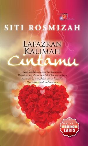Novel Online : Novel Lafazkan Kalimah Cintamu Karya Siti Rosmizah