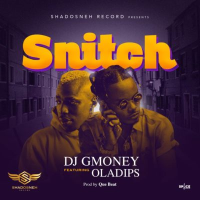 "(LG Mp3 & Video) DJ G Money – ""Snitch"" f. Oladips"