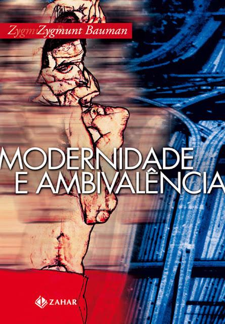 Modernidade e Ambivalência Zygmunt Bauman