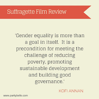 Kofi Annan Quote, Suffragette Film Review by PurityBelle