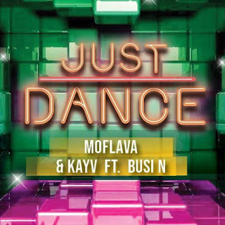 Mo Flava Feat. KayVee & Busi N – Just Dance
