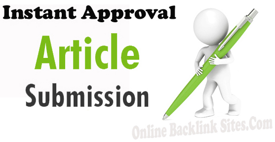 Top Free Instant Approval Article Submission Sites List
