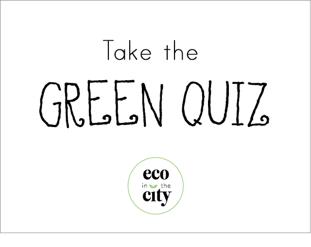 Take the green quiz by Eco in the City