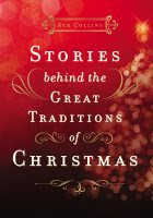 Stories Behind the Great Traditions of Christmas cover
