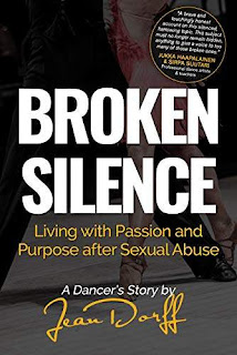 Broken Silence: Living with Passion and Purpose after Sexual Abuse, A Dancer's Story by Jean Dorff