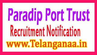 Paradip Port Trust Recruitment Notification 2017