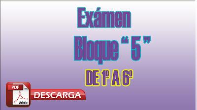 Examen Bloque 5 de 4º Cuarto Grado Examen Final - Mi Salón de Clases ...