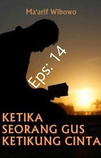 Ketika Seorang Gus Ketikung Cinta Part 14