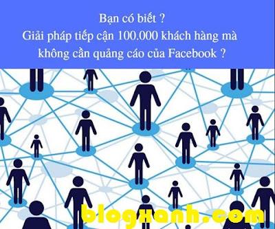 Hướng dẫn cách tiếp cận 100.000 khách hàng trên Facebook với chi phí 0đ