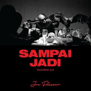 Joe Flizzow - Sampai Jadi feat Alif