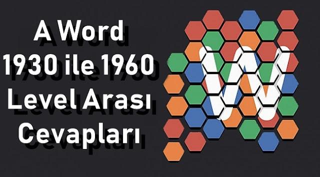 A Word 1930 ile 1960 Level Arasi Cevaplar