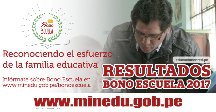 MINEDU: Resultados Bono Escuela 2017 - www.minedu.gob.pe