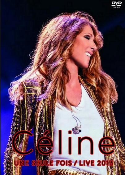 Celine Dion – Une Seule Fois Live (2013) (Quebec concert)