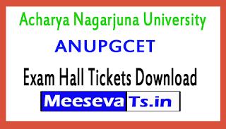 Acharya Nagarjuna University ANUPGCET Exam Hall Tickets Download 2017