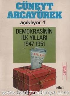 Cüneyt Arcayürek - Açıklıyor 1 Demokrasinin İlk Yılları 1947-1951