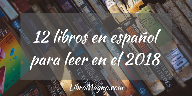 12 libros en español para leer en el 2018