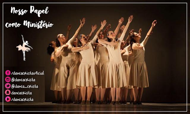 Nosso Papel como Ministério, Blog Dança Cristã, Ministério de Dança