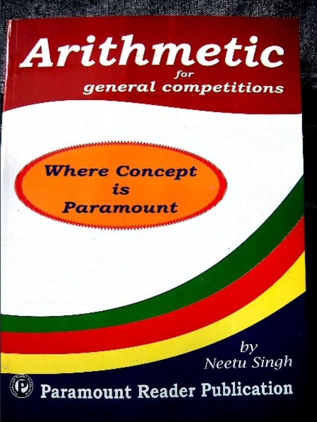Paramount Arithmetic : For All Competitive Exam PDF Book