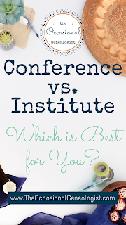Genealogy Conference vs. Institute: Which is Right for You?