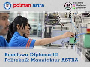 Beasiswa Diploma III: Politeknik Manufaktur ASTRA