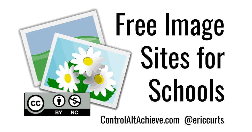 Control Alt Achieve: 18 Free Image Sites and Tools for Schools