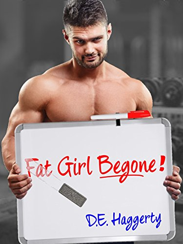 Fat Girl Begone! by D. E. Haggerty