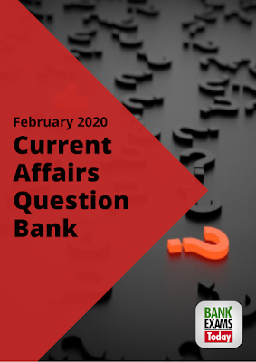 Current Affairs Question Bank: February 2020