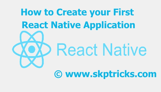 How to Create your First React Native Application - Android