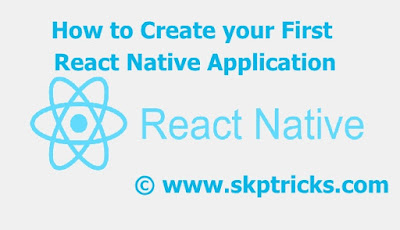 How to Create your First React Native Application