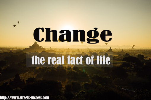 Change .. the real fact of life