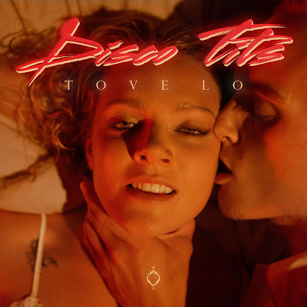 Tove Lo - Disco T**s - Single Cover