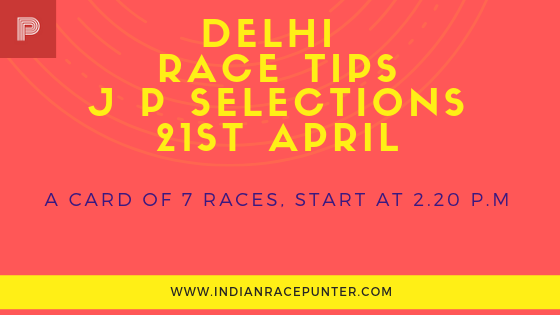 Delhi Race Tips 21st April, India Race Com, Indiaracecom