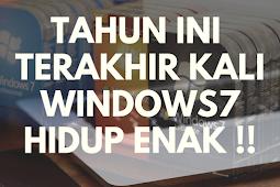Tahun ini Terakhir Kali Windows7 Hidup Enak, Awasi Komputermu !