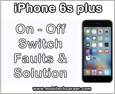 how to fix repair apple iphone 6s plus + on off switch not working problems